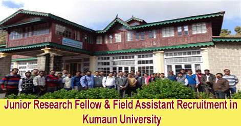 Junior Research Fellow & Field Assistant Recruitment in Kumaun University