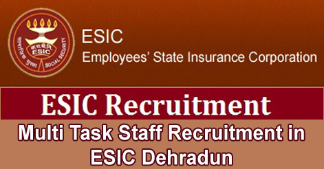 Multi Task Staff Recruitment in ESIC Dehradun