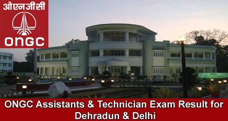 ONGC Assistants & Technician Exam Result for Dehradun & Delhi