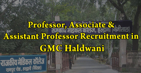 Professor, Associate & Assistant Professor Recruitment in GMC Haldwani