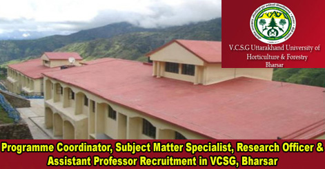 Programme Coordinator, Subject Matter Specialist, Research Officer & Assistant Professor Recruitment in VCSG, Bharsar