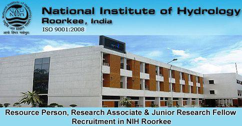Resource Person, Research Associate & Junior Research Fellow Recruitment in NIH Roorkee