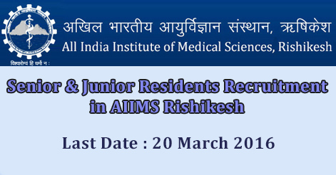 Senior & Junior Residents Recruitment in AIIMS Rishikesh