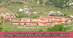 Professor, Assistant & Associate Recruitment in KEC Dwarahat