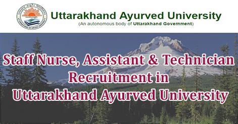 Staff Nurse, Assistant & Technician Recruitment in Uttarakhand Ayurved University