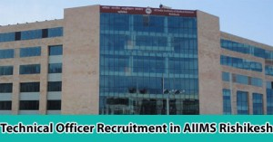Technical Officer Recruitment in AIIMS Rishikesh.jpg