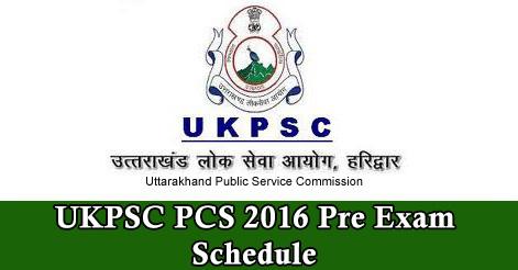 UKPSC PCS 2016 Pre Exam Schedule