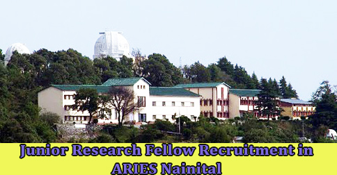 Junior Research Fellow Recruitment in ARIES Nainital