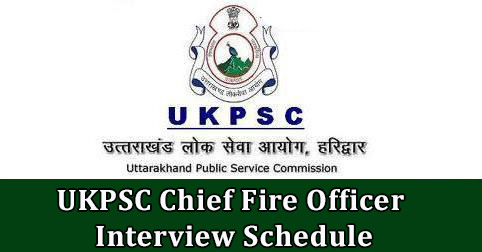 UKPSC Chief Fire Officer Interview Schedule