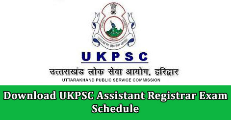 Download UKPSC Assistant Registrar Exam Schedule .jpg