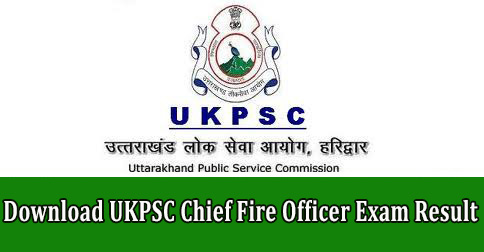 Download UKPSC Chief Fire Officer Exam Result
