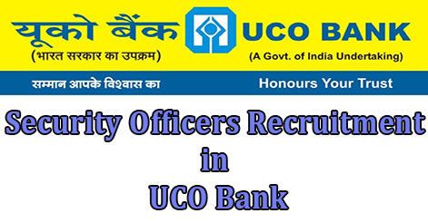 Security Officers Recruitment in UCO Bank