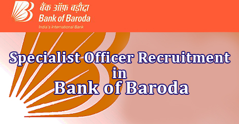 Specialist Officer Recruitment in Bank of Baroda