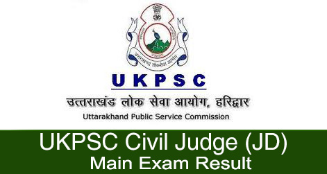 UKPSC Civil Judge JD Main Exam Result