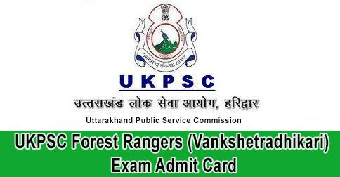 UKPSC Forest Rangers (Vankshetradhikari) Exam Admit Card