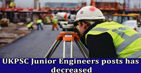 UKPSC Junior Engineers posts has decreased