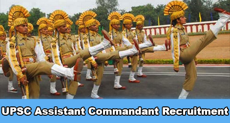 UPSC CAPF Assistant Commandants Recruitment 2019