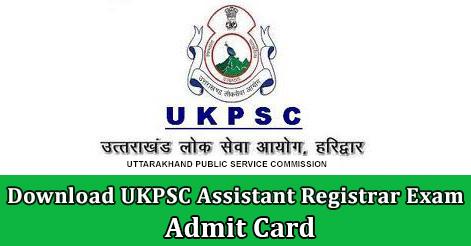 Download UKPSC Assistant Registrar Admit Card