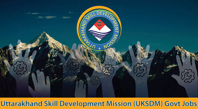 UKSDM Uttarakhand Skill Development Mission Govt Jobs