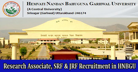 Research Associate, SRF & JRF Recruitment in HNBGU