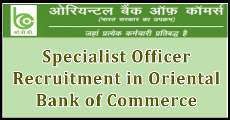 Specialist Officer Recruitment in Oriental Bank of Commerce