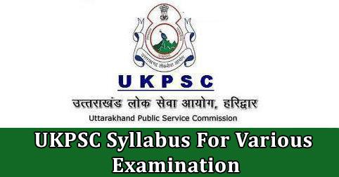 UKPSC Syllabus For Various Examination
