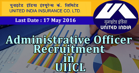 Administrative Officer Recruitment in United India Insurance Company Limited