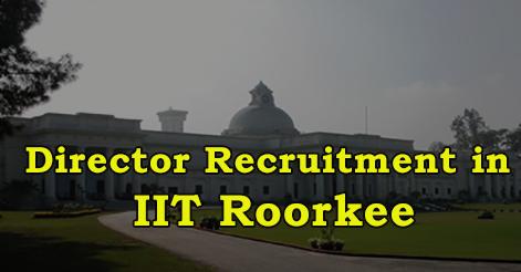 Director Recruitment in IIT Roorkee