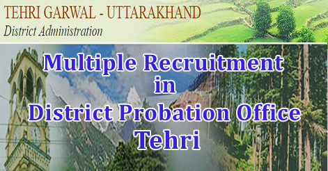 Multiple Recruitment in District Probation Office Tehri