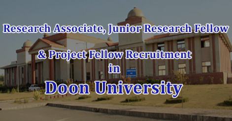 Research Associate, Junior Research Fellow & Project Fellow Recruitment in Doon University
