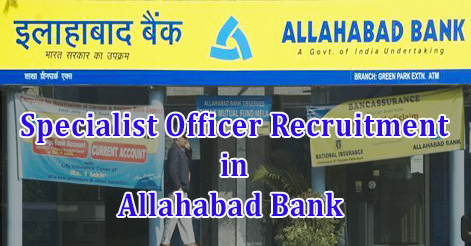 Specialist Officer Recruitment in Allahabad Bank