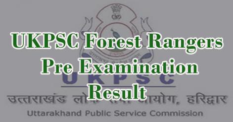 UKPSC Forest Rangers (Vankshetradhikari) Result