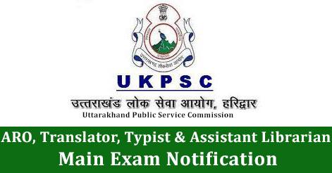 ARO, Translator, Typist & Assistant Librarian Main Exam Notification