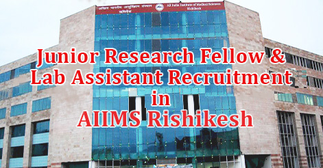 Junior Research Fellow & Lab Assistant Recruitment in AIIMS Rishikesh