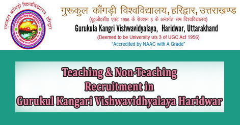 Teaching & Non-Teaching Recruitment in Gurukul Kangari Vishwavidhyalaya Haridwar