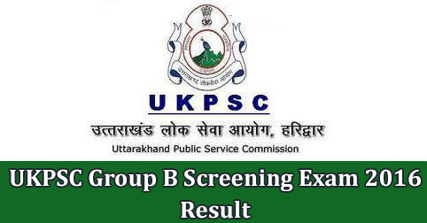 UKPSC Group B Screening Exam 2016 Result