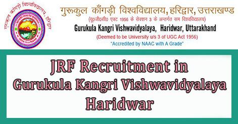JRF Recruitment in Gurukula Kangri Vishwavidyalaya Haridwar