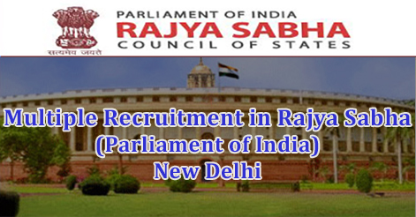 Multiple Recruitment in Rajya Sabha (Parliament of India) New Delhi