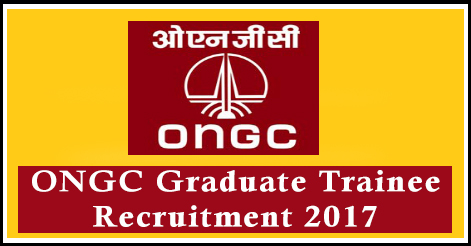 ONGC Graduate Trainee Recruitment 2017