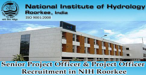 Senior Project Officer & Project Officer Recruitment in NIH Roorkee