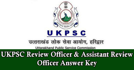 UKPSC Review Officer & Assistant Review Officer Answer Key