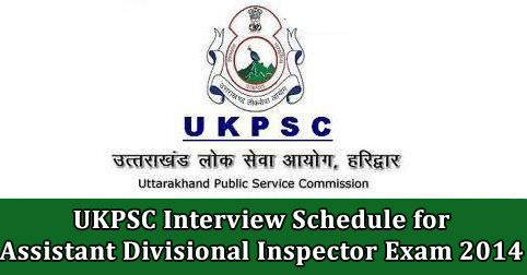 UKPSC Interview Schedule for Assistant Divisional Inspector