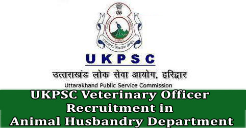 UKPSC Veterinary Officer Recruitment in Animal Husbandry Department