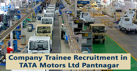 Company Trainee Recruitment in TATA Motors Ltd Pantnagar