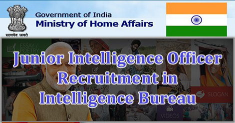 Junior Intelligence Officer Recruitment in Intelligence Bureau