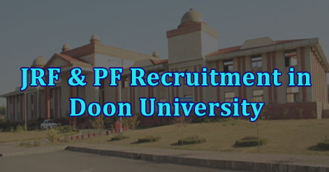 Junior Research Fellow & Project Fellow Recruitment in Doon University