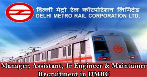 Manager, Assistant, Jr Engineer & Maintainer Recruitment in DMRC