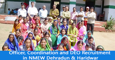 Officer, Coordination and DEO Recruitment in NMEW Dehradun & Haridwar