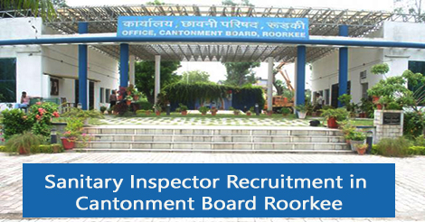 Sanitation Inspector Recruitment in Cantonment Board Roorkee