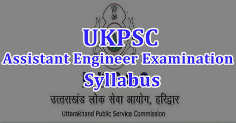 UKPSC Assistant Engineer Examination Syllabus